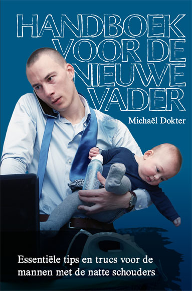 handboek voor de nieuwe vader, michaël dokter